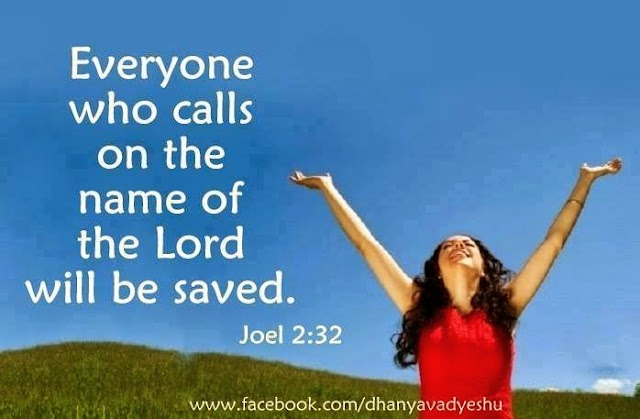 To Save you call the name of Lord