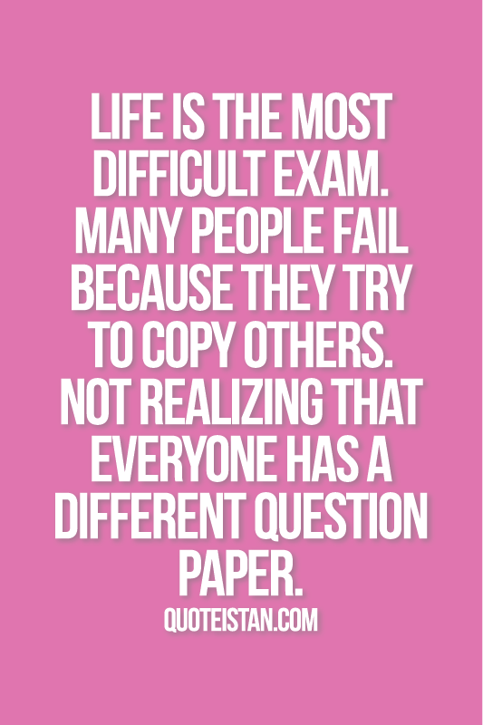 #Life is the most difficult exam. Many people fail because ...