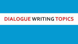 dialogue writing topics,dialogue writing topics for class 10