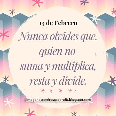 Frase del Día 13 de Febrero #Pensamientos
