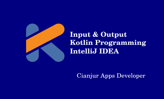 Mengambil Input serta Output pada Pemrograman Kotlin