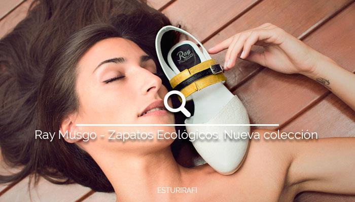 Ray Musgo - Zapatos Ecológicos. Nueva colección Primavera - Verano 2016