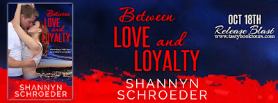Release Blast & Giveaway: Between Love and Loyalty by Shannyn Schroeder