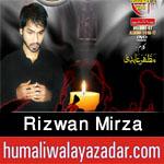 http://www.humaliwalayazadar.com/2016/08/rizwan-mirza-nohay-2010-to-2017.html
