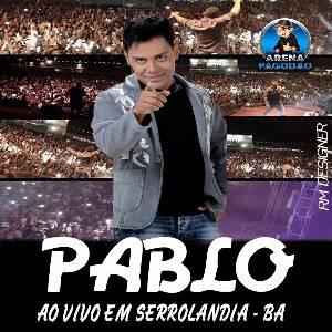 Baixar - Pablo CD ao vivo em Serrolandia - BA Abril - 2016