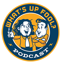 What's Up Fool Podcast