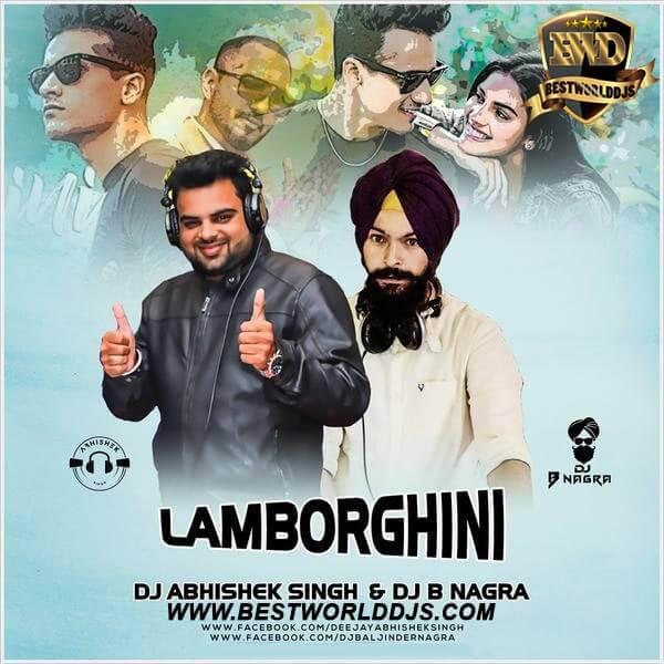 Lamborghini Remix - DJ Abhishek Singh DJ B Nagra