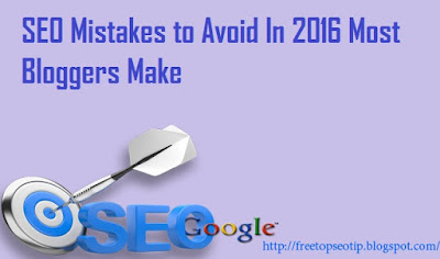 SEO Mistakes To Avoid In 2016 Most Bloggers Make