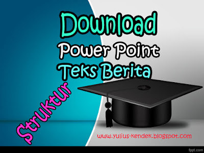 Download Power Point Struktur dan Kaidah Kebahasaan Teks Berita Edisi Revisi 2016