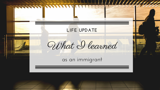 What I learned as an immigrant