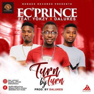Music: Ec'Prince feat. Yokzy & Dalukes – Turn By Turn