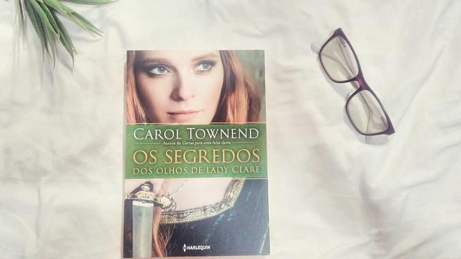 Os Segredos dos Olhos de Lady Clare | Carol Townend