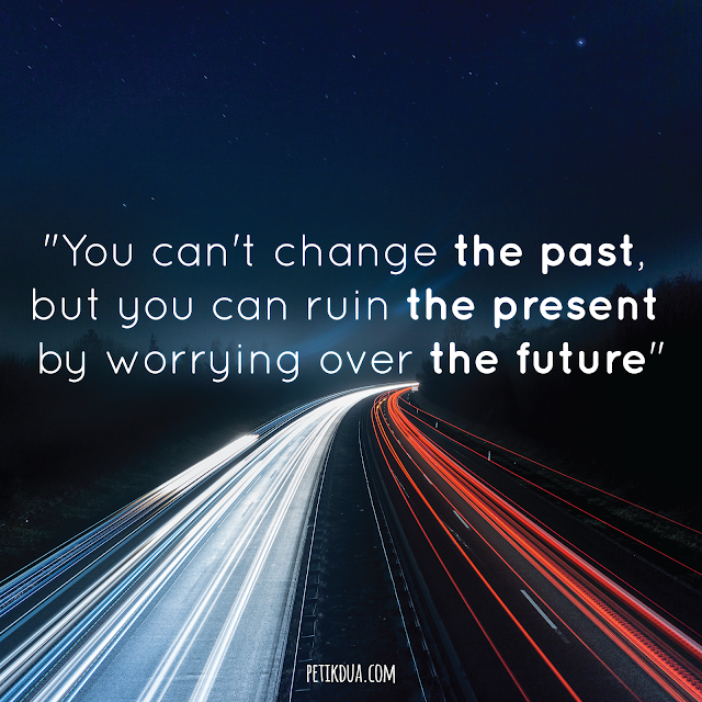 quotes kata mutiara You can't change the Past but you can Ruin the Present by Worrying over the Future