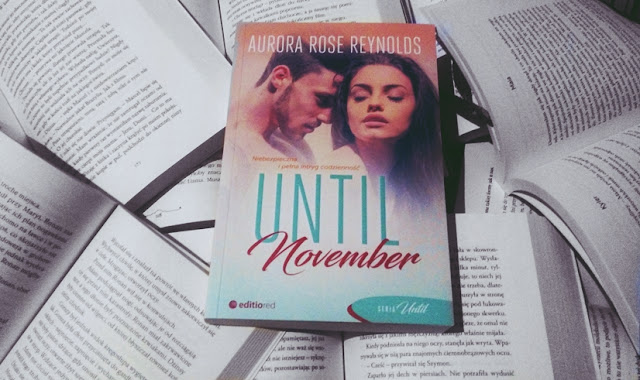 "przedpremierowo ""Until November"" Aurora Rose Reynolds"