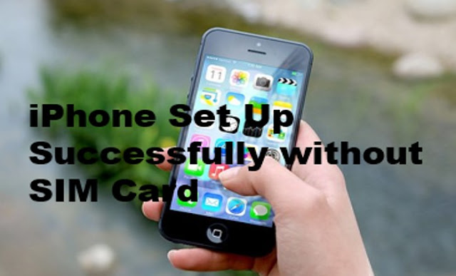 iPhone without Sim Card Successfully Set Up