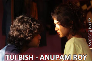 TUI BISH  - Anupam Roy - Dwitiyo Ripu 2015