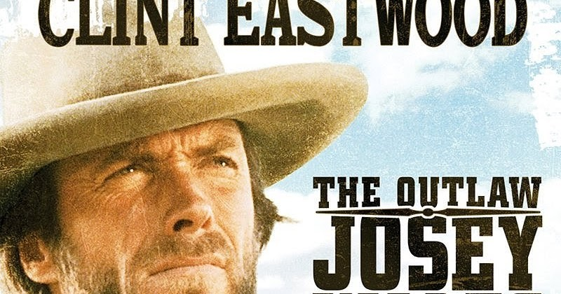 My Meaningful Movies: The Outlaw Josey Wales