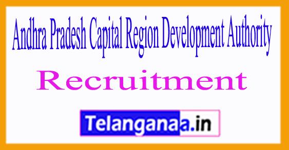 Andhra Pradesh Capital Region Development Authority APCRDA Recruitment Notification 2017