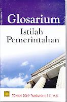 Judul Buku : GLOSARIUM ISTILAH PEMERINTAHAN