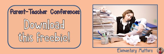 Tips to Prepare for Parent Conferences: This blog post lists several ideas to help you be prepared and help those conferences run smoothly.