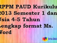 RPPM PAUD Kurikulum 2013 Semester 1 dan 2 Usia 4-5 Tahun Lengkap format Ms. Word