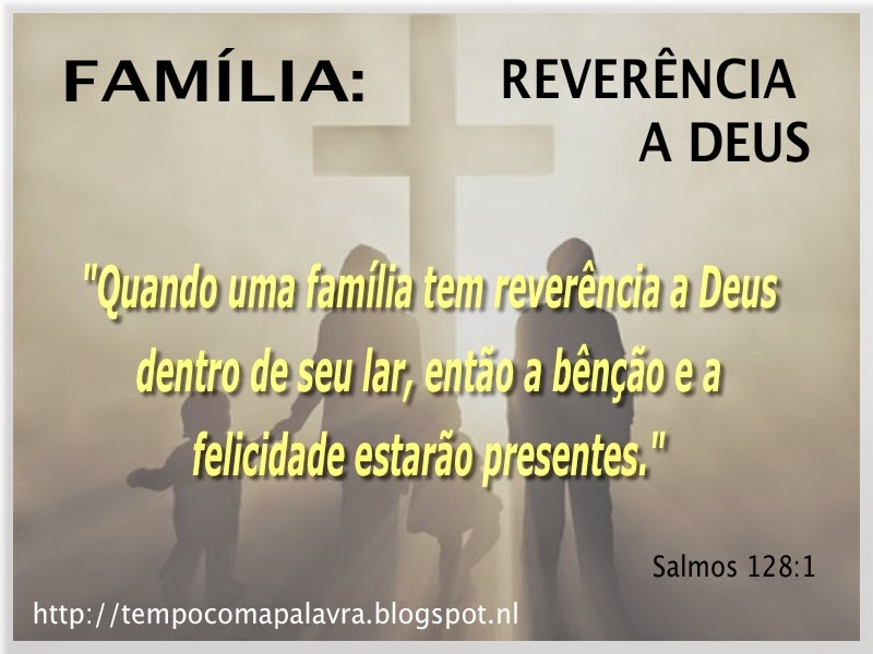 Mensagem Para Família O Bem Mais Precioso Que Deus Nos: Tempo Com A Palavra: Salmos 128