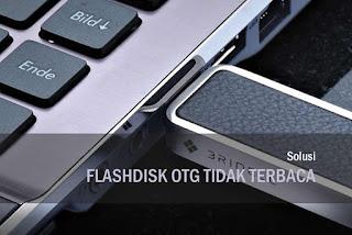 Flashdisk OTG Tidak Terbaca Selalu Minta Format Begini Solusinya