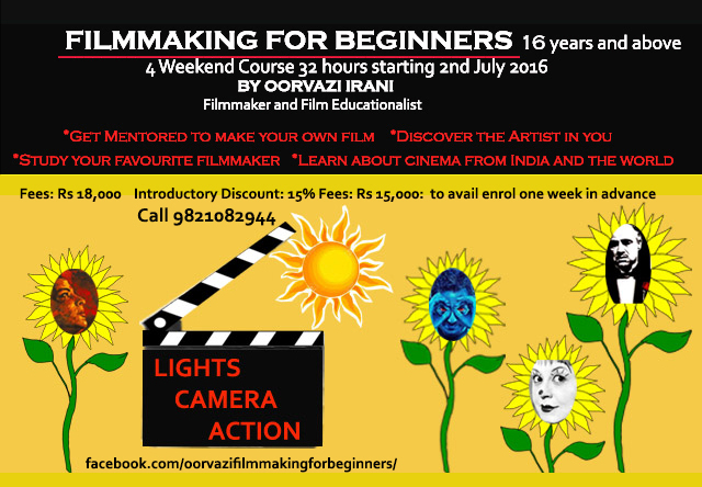 A 32 hour, 4 weekend Filmmaking Course by Oorvazi Irani