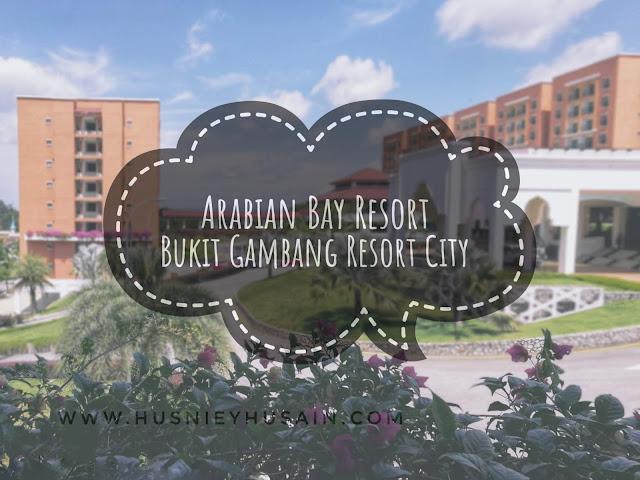 Penginapan Terbaik di Bukit Gambang: Arabian Bay Resort