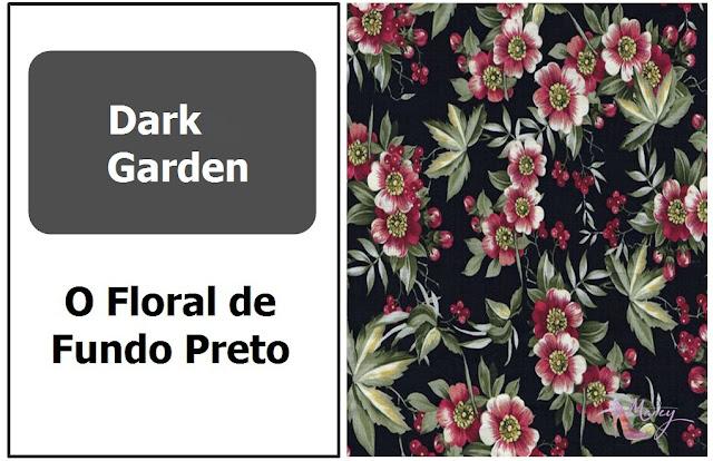 Dark Garden - O Floral de Fundo Preto