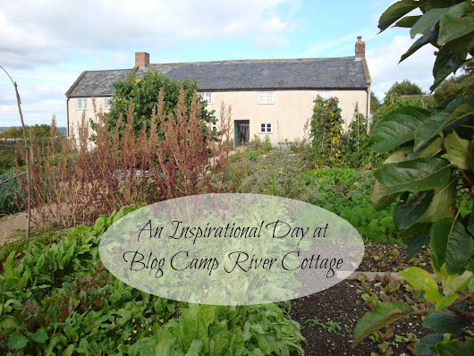 An Inspirational Day at Blog Camp River Cottage