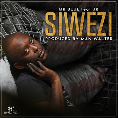 Mr Blue - Siwezi Ft. Jr (Produced By Man Walter)