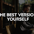5 Powerful Habits to Be the Best Version of Yourself