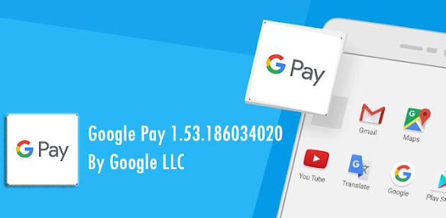 Google Pay v1.53 APK Update : App Has Been Redesigned & Loaded with New Features