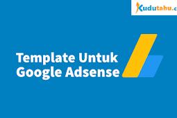 Template Blogger yang Mudah Banget Untuk Diterima Google Adsense