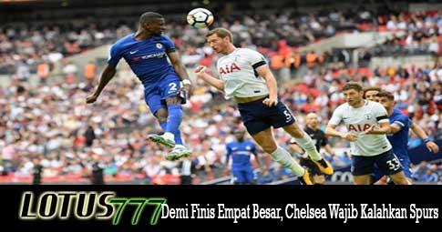 Demi Finis Empat Besar, Chelsea Wajib Kalahkan Spurs