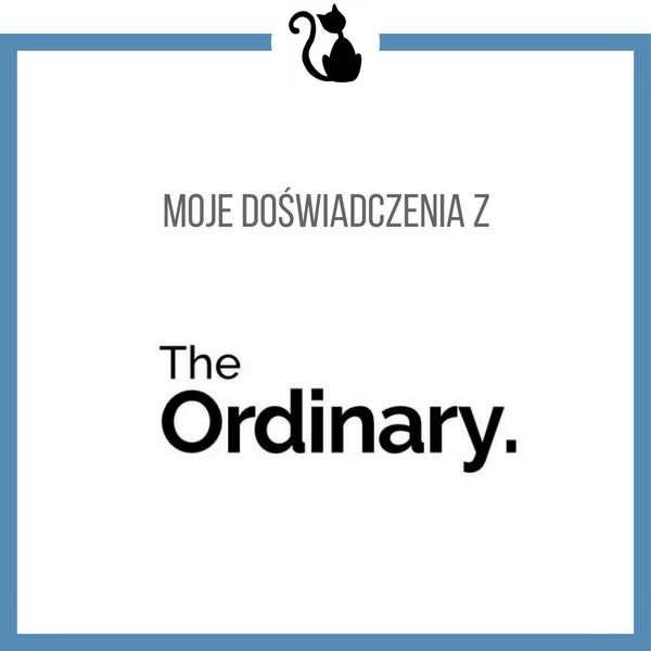 Moje doświadczenia z The Ordinary, 4 mini recenzje