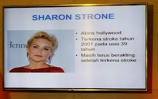 Sharon stone terkena stroke diusia 39 tahun.