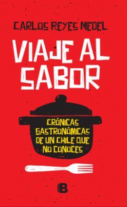 Image result for Viaje al sabor 2. Crónicas gastronómicas de un Chile que no conoces