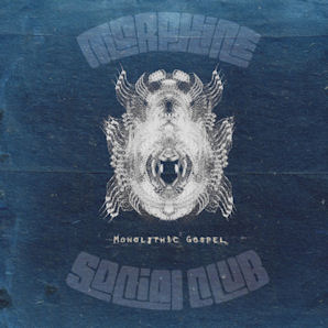 Morphine Social Club - Monolithic Gospel
