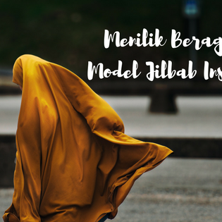 Menilik Beragam Pilihan Model Jilbab Instan Terbaru