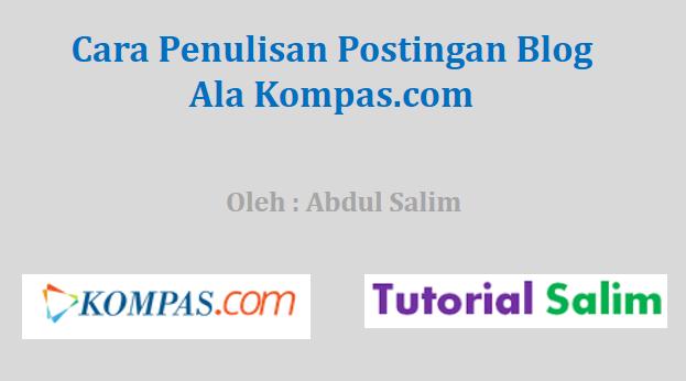 Cara Penulisan Postingan Blog Ala Kompas.com