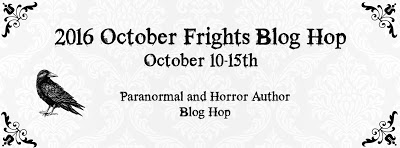 2016 October Frights Blog Hop - October 10-15th #paranormal #horror #giveaways