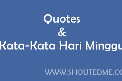 Quotes Kata Kata Hari Minggu Bikin Semangat