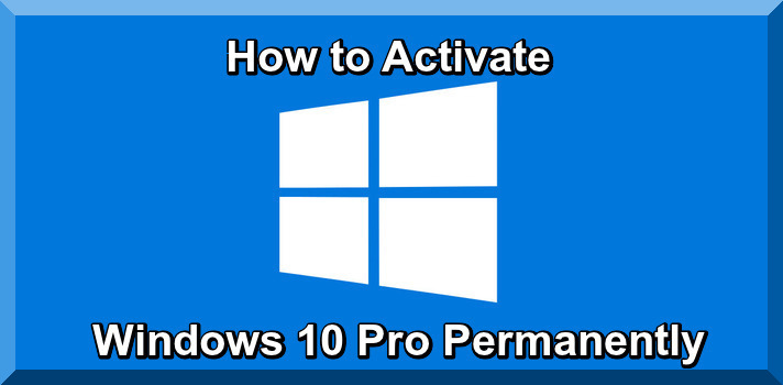 How to Activate Windows 10 Pro Permanently