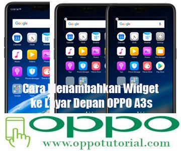 Cara Menambahkan Widget ke Layar Depan OPPO A3s | Oppotutorial com