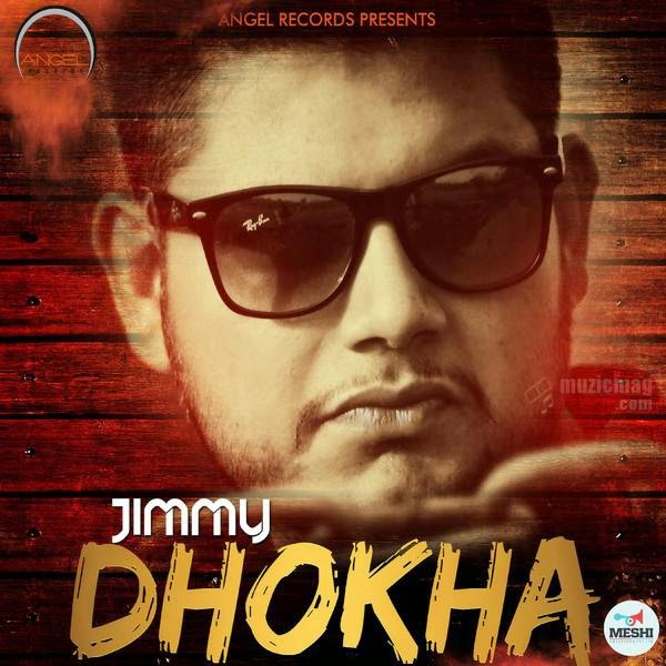 Karde Haan Song Download: Angel Records Releases Dhokha By Jimmy Ft Desi Crew