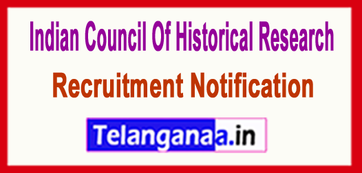 ICHR Indian Council Of Historical Research Recruitment Notification 2017