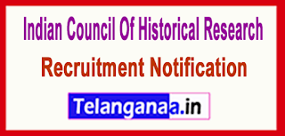 ICHR Indian Council Of Historical Research Recruitment Notification 2017 Last Date 05-06-2017