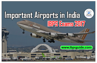 Important Static GK Awareness for IBPS Exams 2017 (Day-11) – Important Airports in India